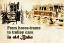From horse-trams to trolley cars in old Baku