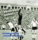 Our venerable game…  Azerbaijani football celebrates its centenary