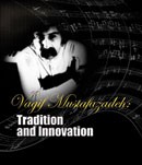 Vagif Mustafazadeh: Tradition and Innovation