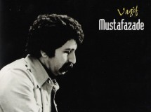 Concert Featuring the Mesmerising Music of Vagif Mustafazadeh